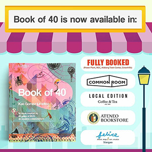Pick up a copy of Book of 40 across the city (and even in Siargao!)